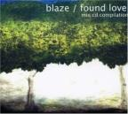 Blaze/Found Love Mix CD Compilation