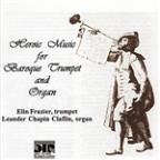 Heroic Music for Baroque Trumpet and Organ