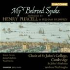 My Beloved Spake: Anthems by Henry Purcell & Pelham Humfrey