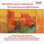 Golden Age of Light Music: Three Great American Light Orchestras