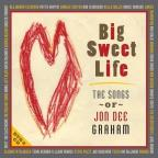 Big Sweet Life: The Songs of Jon Dee Graham