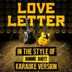 Love Letter (In The Style Of Bonnie Raitt) [karaoke Version] - Single