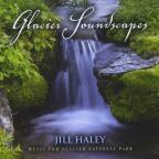 Glacier Soundscapes: Music For Glacier National Park