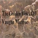 Golden Voice Of Vaughn Monroe