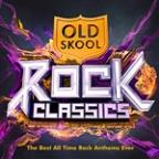 Old Skool Rock Classics  - The Best All Time Rock Anthems Ever !