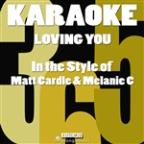 Loving You (In The Style Of Matt Cardle & Melanie C) [karaoke Version] - Single