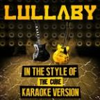 Lullaby (In The Style Of The Cure) [karaoke Version] - Single