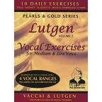 Lutgen Vocal Exercise Set, Vol. 2: For Low, Medium, & Mezzo Soprano Voice