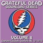 Grateful Dead Download Series Vol. 8: Charlotte Coliseum, Charlotte, Nc, 12/10/73