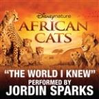 World I Knew (From Disneynature African Cats)