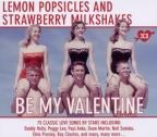 Lemon Popsicles & Strawberry Milkshakes: Be My Valentine
