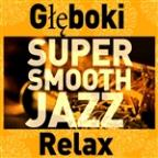 Super Smooth Jazz: Gleboki Relax