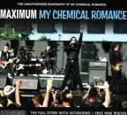 Maximum: The Unauthorised Biography of My Chemical Romance