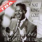 Nat King Cole Sings & Ballads Of The Day