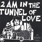 2 Am in the Tunnel of Love