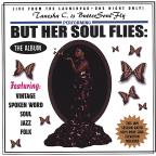 But Her Soul Flies: The Album