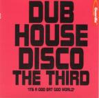 Dub House Disco The Third