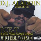 D.J. Aladdin Presents: Ice-T and the West Coast Rydaz: What Really Goes On