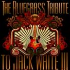 Bluegrass Tribute To Jack White