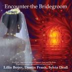 Encounter the Bridegroom