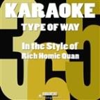 Type Of Way (In The Style Of Rich Homie Quan) [karaoke Version] - Single