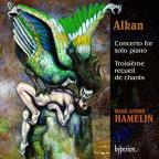 Alkan: Concerto for solo piano; Troisieme recueil de chants