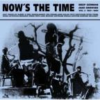 Now's The Time: Deep German Jazz Grooves, Vol. 2 1957 - 1969