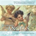 Rendezvous Of Angels - Tchaikovsky: Violin & Piano Concertos