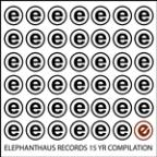 Elephanthaus 15 Year Compilation