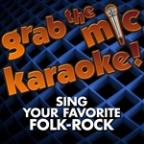 Grab The Mic Karaoke! Sing Your Favorite Folk-Rock