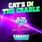 Cat's In The Cradle (In The Style Of Harry Chapin) [karaoke Version] - Single