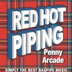 Red Hot Piping: Penny Arcade - Simply The Best Bagpipe Music