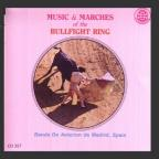 Music & Marches Of The Bullfight Ring