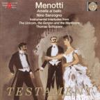 Menotti: Amelia al Ballo; Interludes from The Unicorn