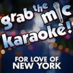 Grab The Mic Karaoke! For Love Of New York