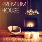 Premium House, Vol. 3 (Chic House And Deep House Music For The Fashionable Clubber)