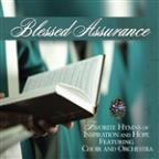 Blessed Assurance: Favorite Hymns of Inspiration and Hope Featuring Choir and Orchestra