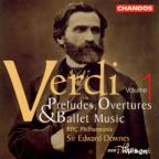 Verdi: Preludes, Overtures &amp; Ballet Music Vol 1 / Downes