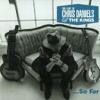 Choice Cuts: The Best Of Chris Daniels & The Kings...So Far.