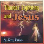 Thunder, Lightning, and Jesus