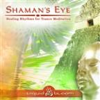 Shaman's Eye: Healing Rhythms for Trance Meditation