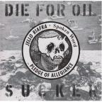 Die for Oil Sucker/Pledge of Allegiance