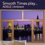 Smooth Times Play Adele Ambient