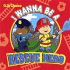 I Wanna Be A Rescue Hero