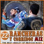 Best Medley Of Mexican Music. 22 Rancheras Y Corridos Mix