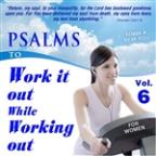 Psalms To Work It Out While Working Out For Women, Vol. 6