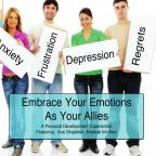 Embrace Your Emotions As Your Allies