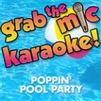 Grab The Mic Karaoke! Poppin' Pool Party