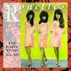 Ronettes: The Early Years 1961-62