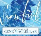 Snowbird: The Songs of Gene Maclellan